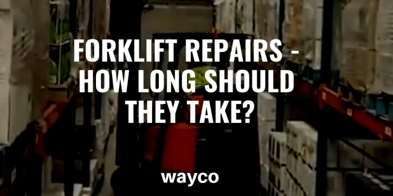 forklift-repairs-how-long-should-they-take.png