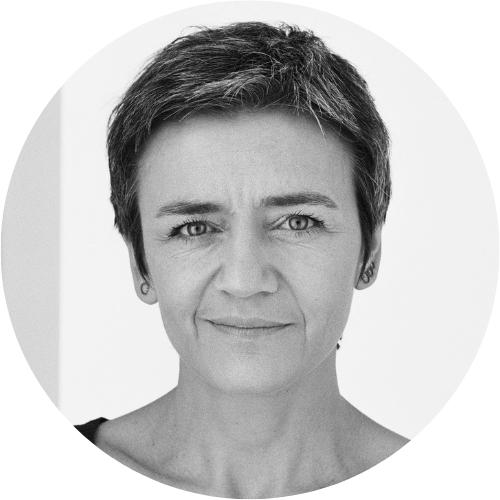 MARGRETHE VESTAGER   European Commissioner for Competition