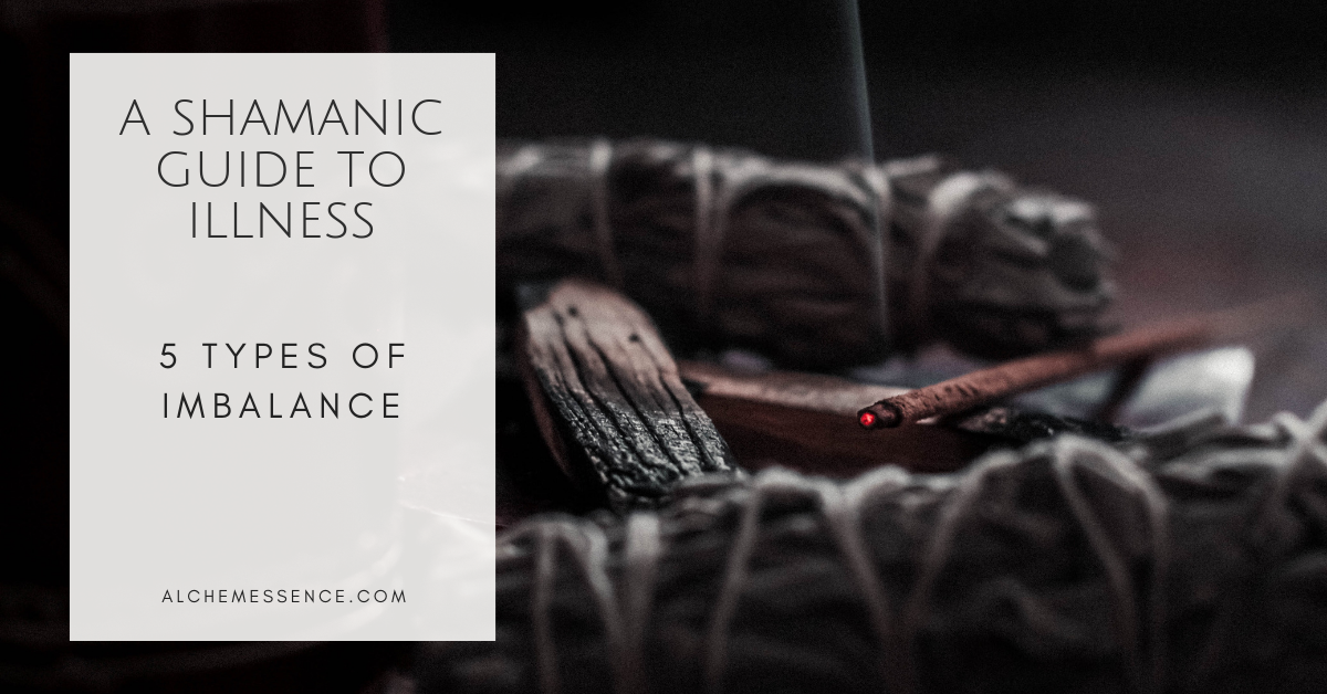 What causes illness from a shamanic perspective?