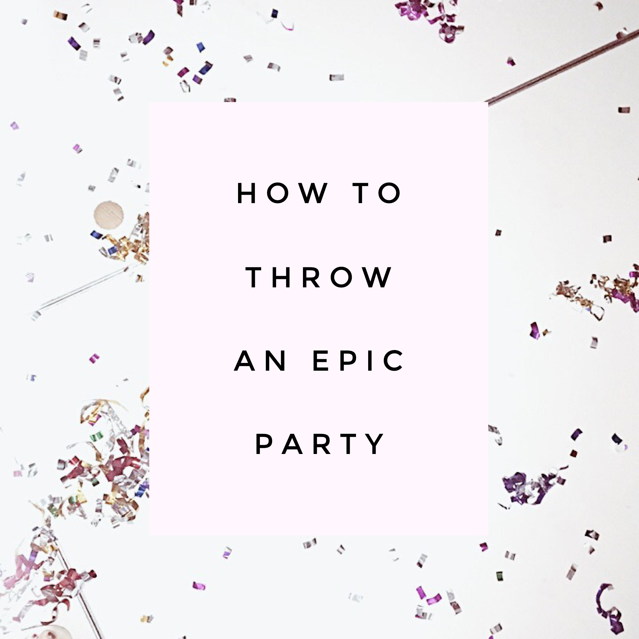 How-to-Throw-an-Epic-Party.png