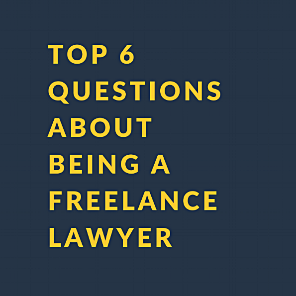 top 6 questions about being a freelance lawyer.png