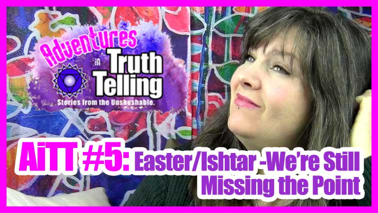 Easter/Ishtar - We're Still Missing the Point -