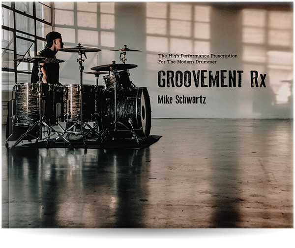 GROOVEMENT Rx - A Book for Drummers by Mike Schwartz