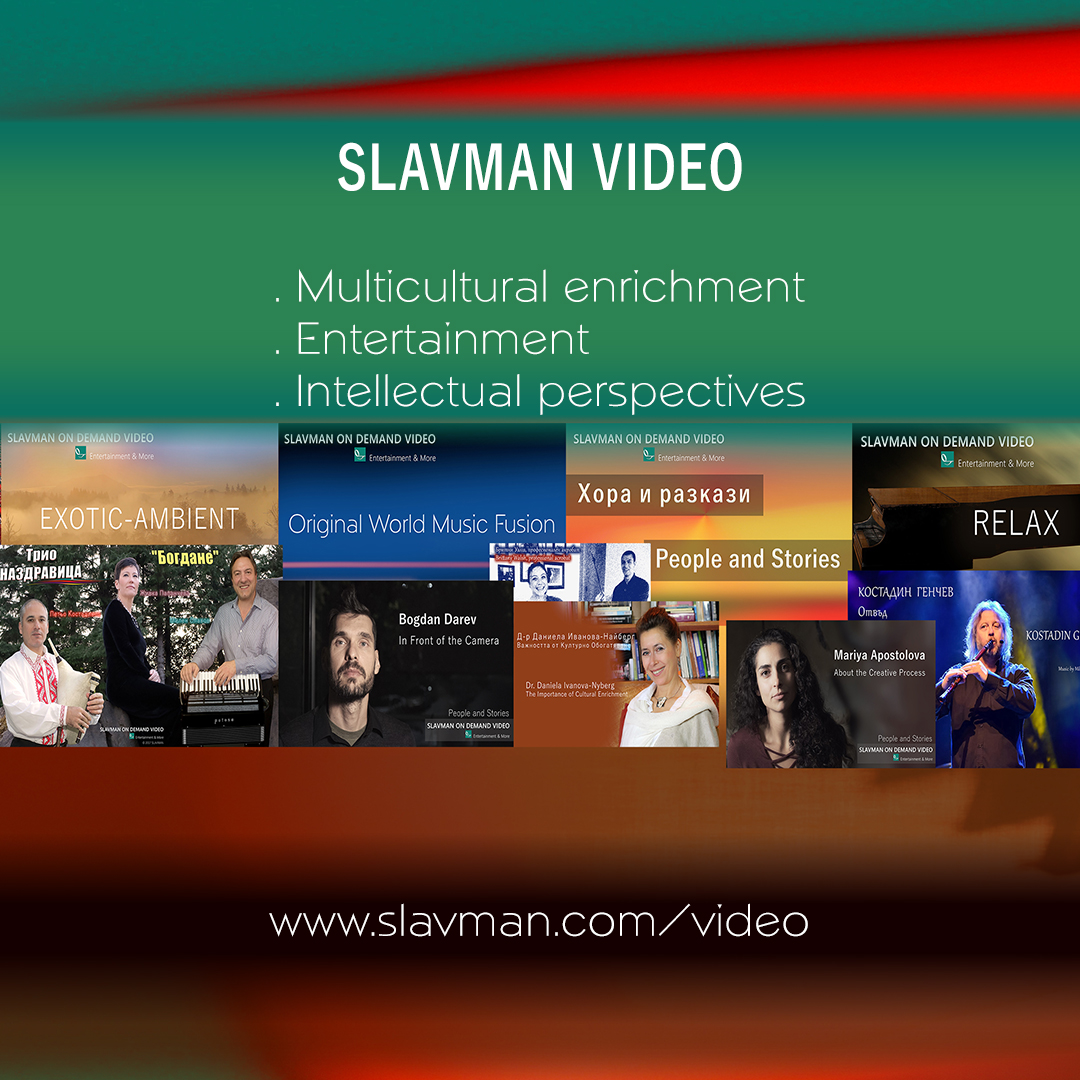 SLAVMAN VIDEO  streams original content for multicultural enrichment and entertainment, as well as cultural and intellectual perspectives.  www.slavman.com/video