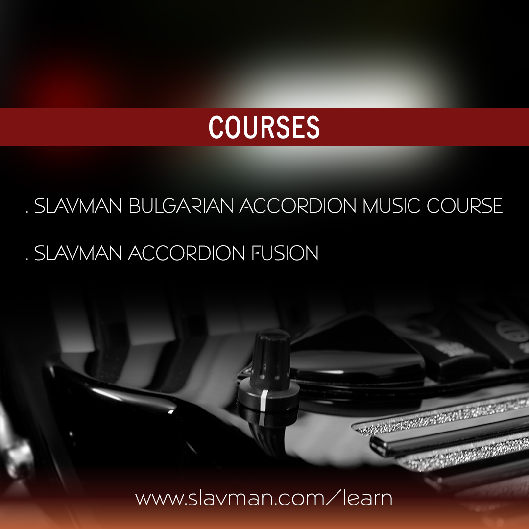SLAVMAN COURSES - Educational Multimedia Packages. Featuring accordion music and other creative downloadable courses by award-winning Bulgarian-American accordionist-composer-producer Milen Slavov. SLAVMAN BULGARIAN ACCORDION MUSIC COURSE, SLAVMAN ACCORDION FUSION, and more. Learn. Add to your richness.  www.slavman.com/learn