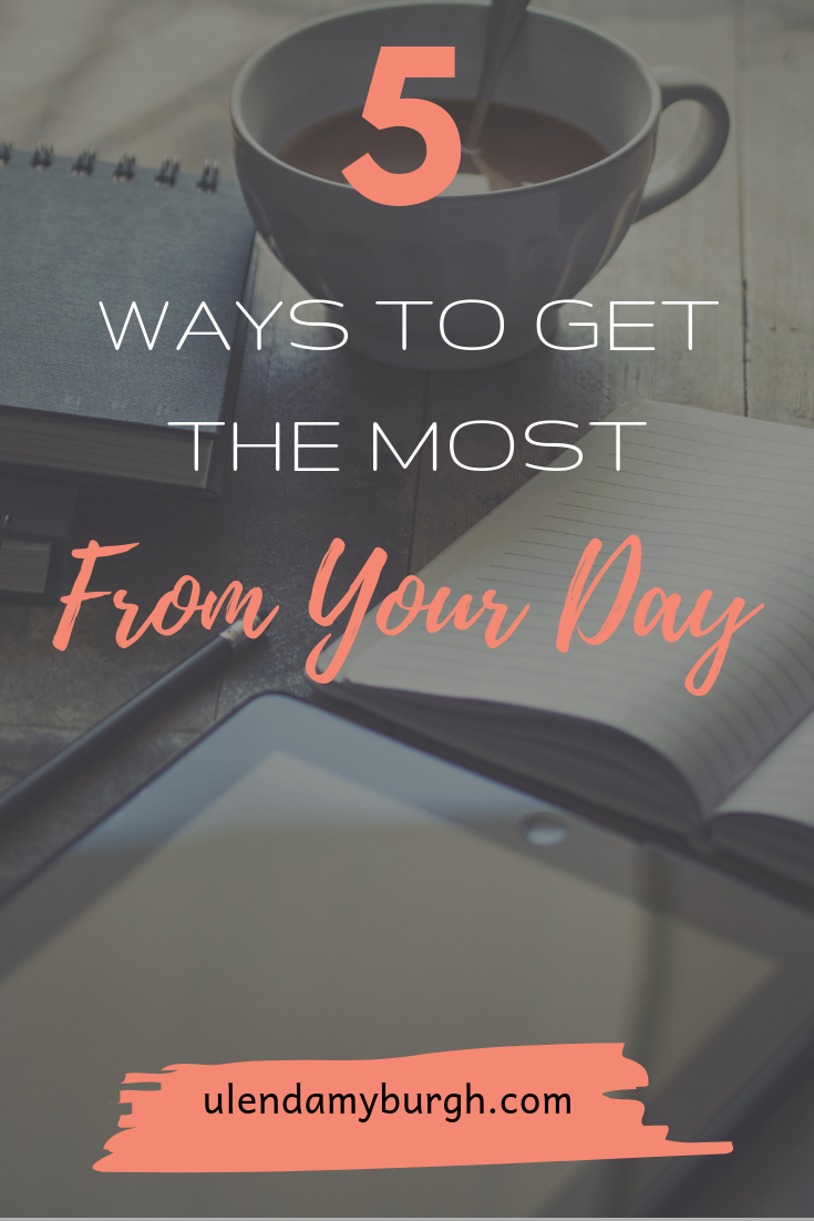 5 ways to get the most out of your day.png