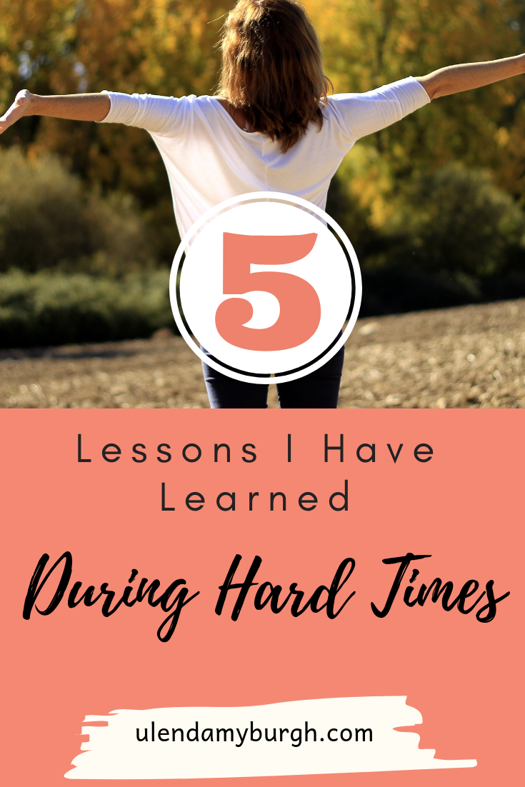 t lessons i have learned during tough times