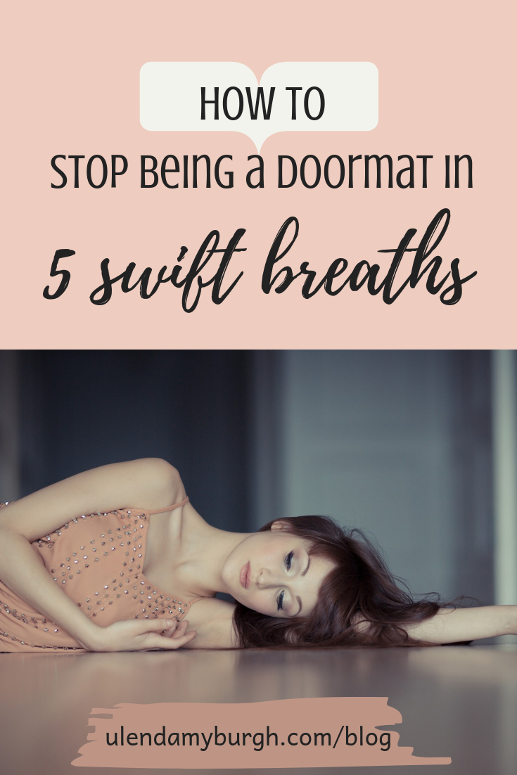 How to stop being a doormat in 5 breaths(1).png