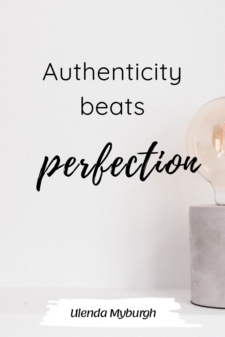 Authenticity beats perfection.png