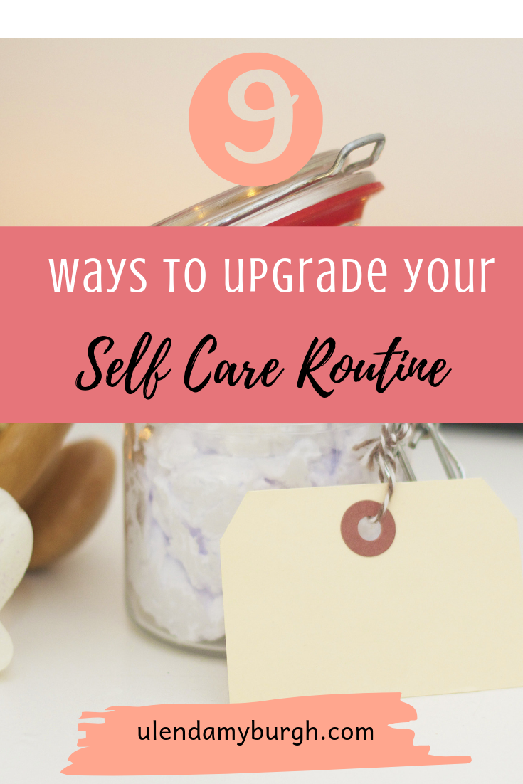 9 ways to upgrade your self care routine