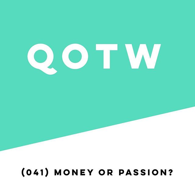 The age old question answered on last week's QOTW! Do you choose to follow the money or your passion?! Here our thoughts on #iTunes, #spotify, or #googleplay!! . . . #followyourpassion #moneyallday #quotes #lifequotes #millennialpodcast #adulting #advice #lifeadvice #inspo #passion #money