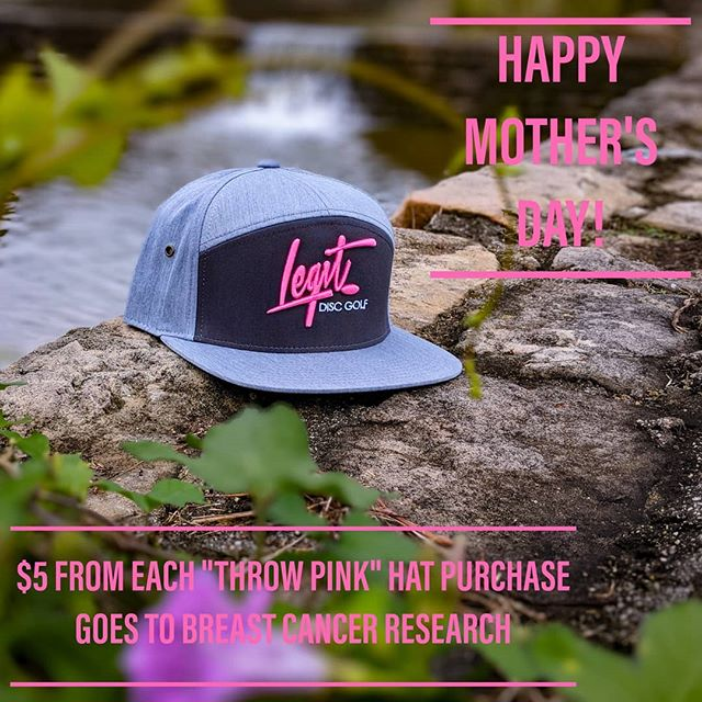 """Happy Mother's Day! Hug your mom! ❤  364 days a year, we donate $1 from the purchase of our """"Throw Pink"""" hat to breast cancer research. Today we are donating $5.  Help us do something good and look good doing it!  Available at www.legitdiscgolf.com  #discgolf #mothersday #mombombs #susangkomen"""