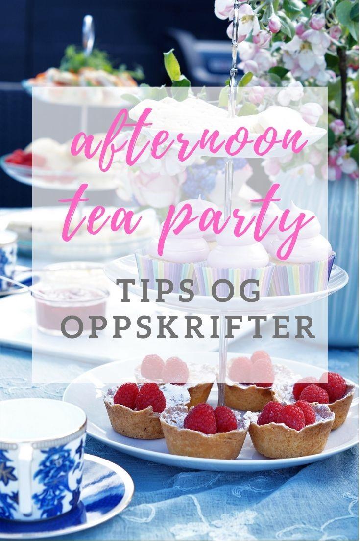 afternoon tea party tips og oppskrifter.jpg