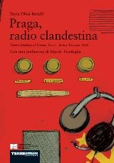 Praga, radio clandestina , libro di memorie sulla storia di Oggi in Italia.