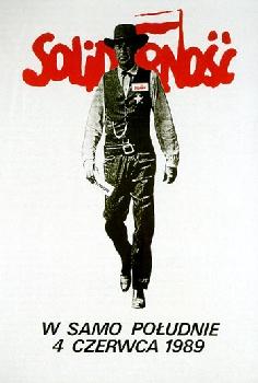 """Il famoso manifesto elettorale di Solidarność per le elezioni del 4 giugno 1989. Fu ripresa l'immagine di Gary Cooper in """"Mezzogiorno di fuoco"""", associandovi il logo del movimento di Lech Wałęsa."""
