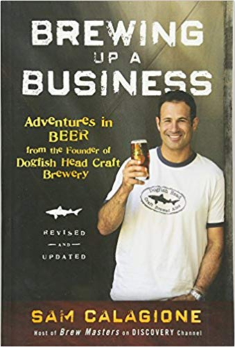 Screenshot_2018-11-30 Brewing Up a Business Adventures in Beer from the Founder of Dogfish Head Craft Brewery Sam Calagione[...].png
