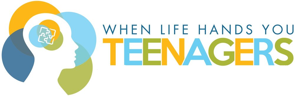 When Life Hands You Teenagers Mental Health Conference