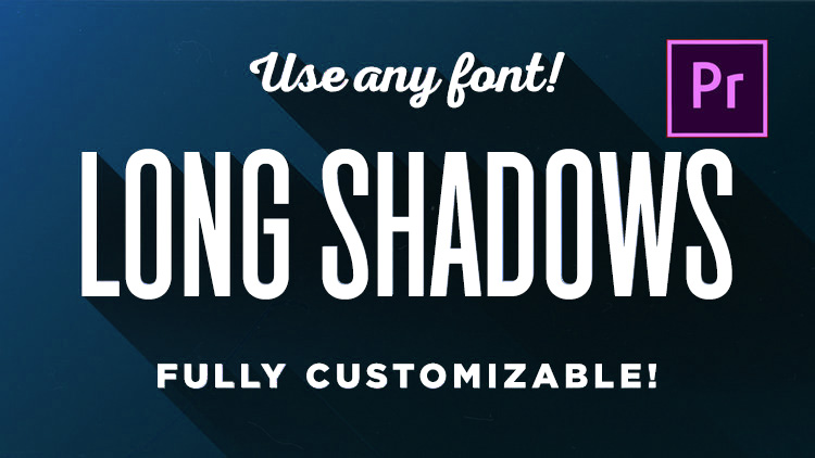 Long Shadows for Premiere Pro - CHECK IT OUT!