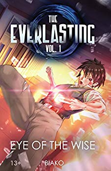 The Everlasting Eye of the Wise - *The Everlasting—a title given to those who've reached a state closest to godhood. This honor is a dream to all novice mages and warriors.After the Age of War ended, the majestic city of Alsa was one of the few cities that remained. In that city lies the best school of magic, Albion, an academic school that has educated the strongest leaders of the current age.Our story begins with Asura Shirogami, an orphaned sixteen-year-old boy trained in warrior arts who transfers to Albion. Having no friends and an embarrassing first day, Asura must adapt to his new life and learn magic. With no knowledge of magic spells, he unknowingly gets entangled in a school competition where the whole campus is the battlefield. What starts as an intense battle between classmates turns deadly as a powerful intruder interferes.*REVIEWThe Everlasting was a quick read at only 222 pages! The writing was fast paced and easy to read, without feeling left behind. Asura, the main character was easy to follow, although I found myself liking one of the side characters more, (Shiki) because he had a likable personality where as Asura was quite plain.Though there wasn't any illustrations throughout the novel, I didn't notice until halfway through! Everything was explained nicely, and I was drawn in by the story. There wasn't a time where Asura's looks where explained or shown, though, which I would have liked to know. But the rest of the characters where talked about in detail and where a great addition to the protagonist.Biako has done a great job with The Everlasting being his first light novel! Biako has told me that the story is grander than what's apparent, and grows to cover worlds and much more!BUY NOW ON AMAZON - https://amzn.to/2SfTCUHNOTE - This book is suggested for ages 13+ due to violence and mild language. It is published by Vic's Lab, LLC.