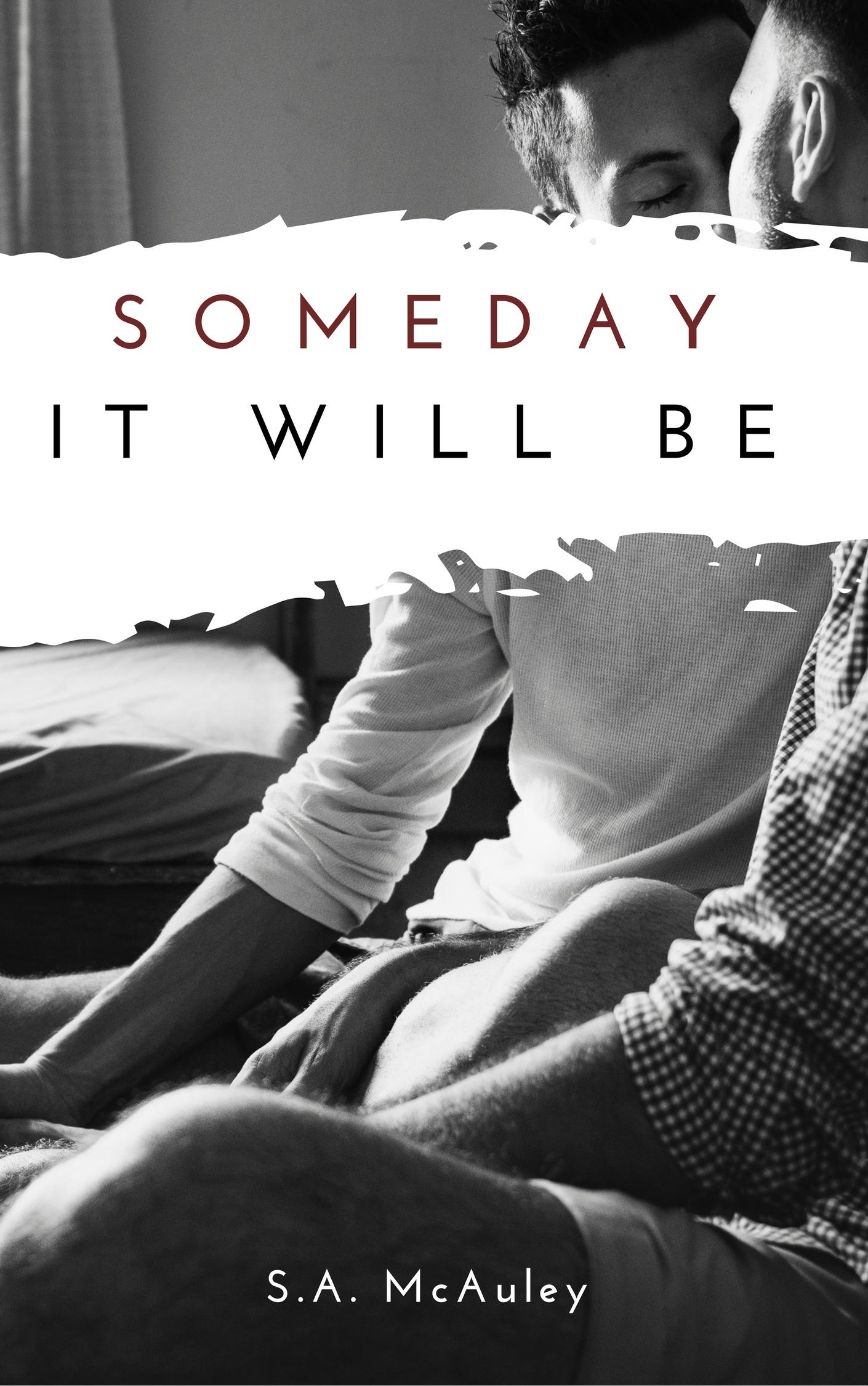 Someday It Will Be.jpg