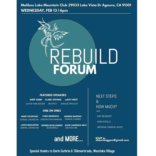 We've been working closely with the founder of this Feb 13 event—Rebuild Forum. Shannon is doing great work for our neighbors in Malibou Lake! #maliboulake #woolseyfire