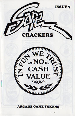 safe crackers #7: Arcade Game Tokens   Dedicated world of arcade game tokens! The images in this issue are based on a 1981 guidebook for arcade operators, detailing how and why they should make the switch from quarters to tokens (a fairly new concept at the time). This catalogs stock and custom tokens from arcades all across America. It's a sort of celebration of a new currency for fun.  OUT OF PRINT