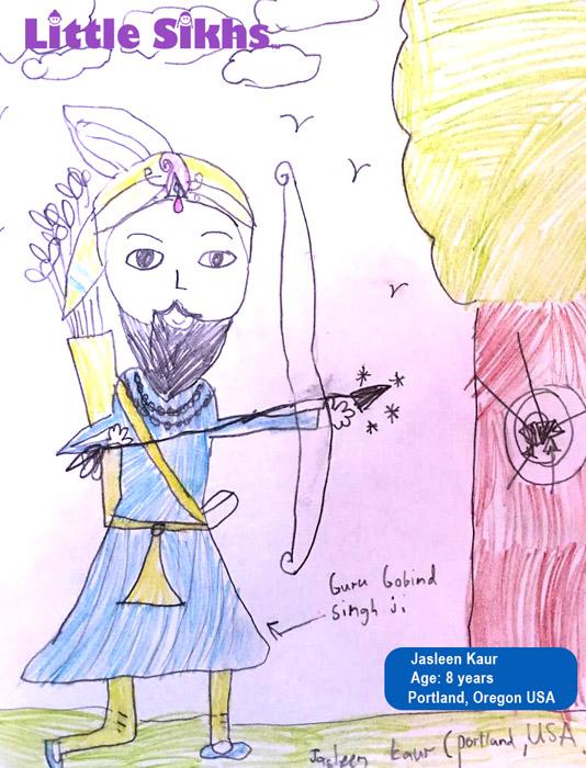 Guru Gobind Singh Ji - Jasleen KaurAge: 8 YearsPortland, Oregon (USA)