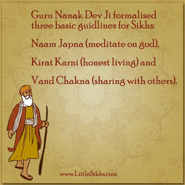 Guru Nanak Dev Ji formalized three basic guidelines for Sikhs