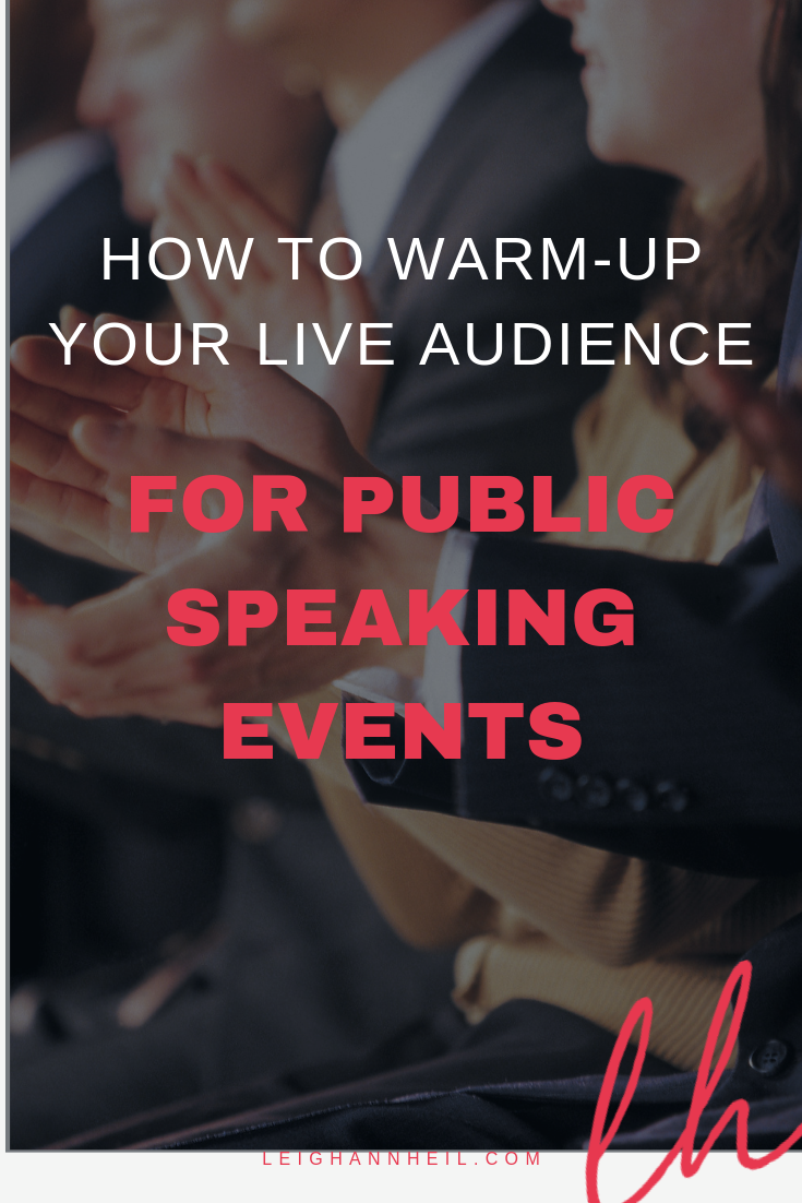 Get your audience ready for your live speech. Warm up your audience.
