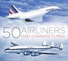 - 50 Airliners That Changed Flying £12.99