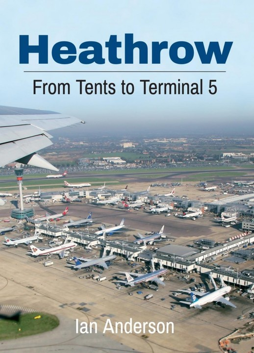 - Heathrow - From Tents to Terminal 5 £17.99