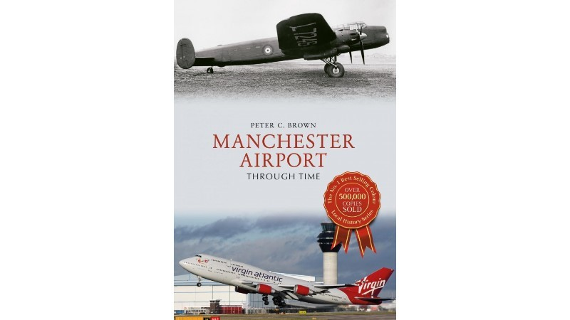 In this book, Peter C. Brown explores the history of Manchester Airport, using a range of period and contemporary images. - Manchester Airport Through Time £14.99
