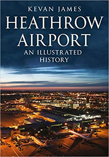 - Heathrow Airport - An Illustrated History £18.99