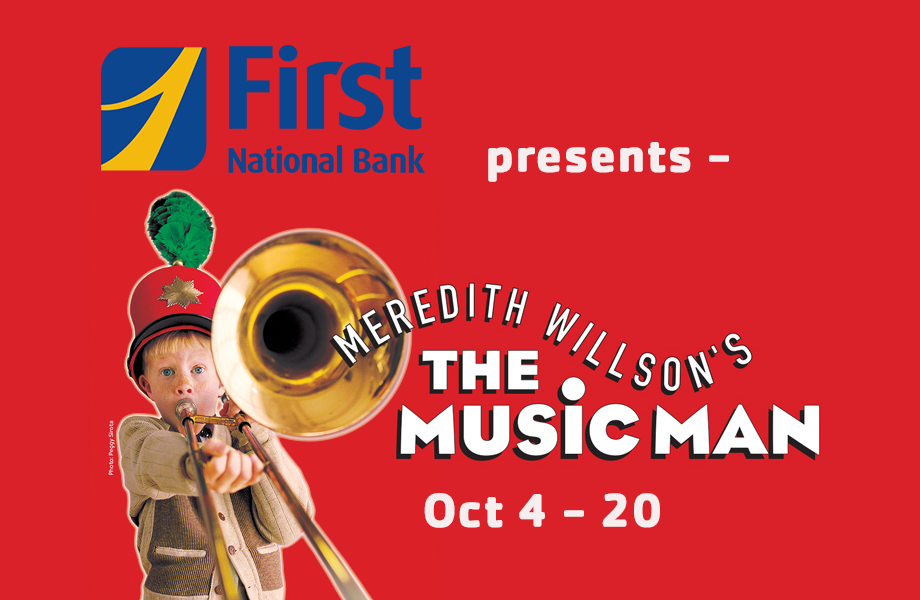 The Music Man - Opens Oct. 4, 2019 - Oct. 20.