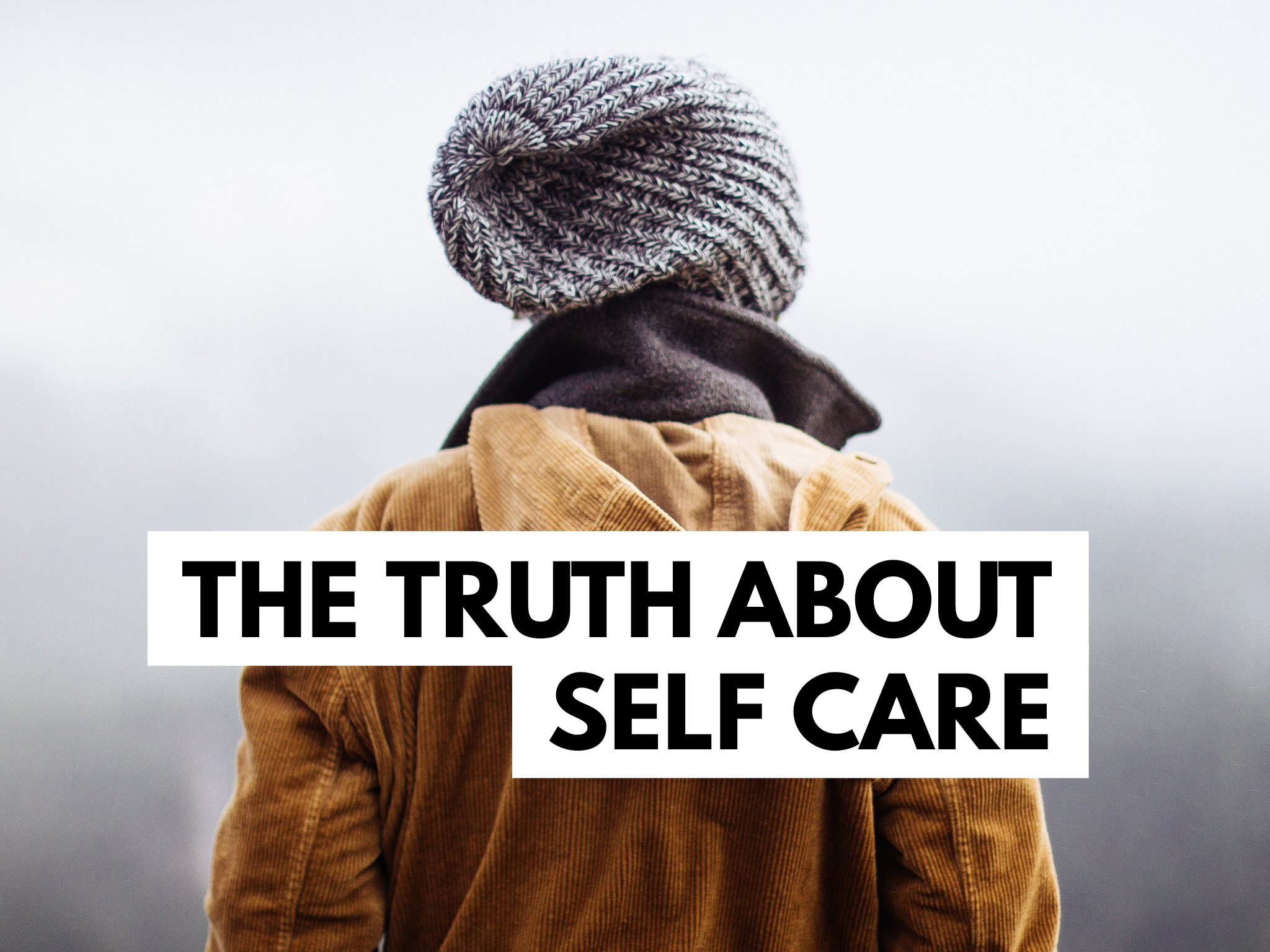 The truth about self care.png