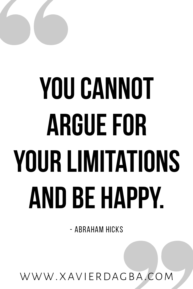 Stop arguing for your limitations