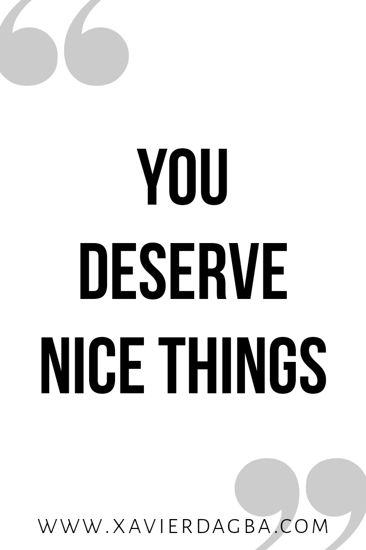 You deserve nice things | motivational & inspirational quote