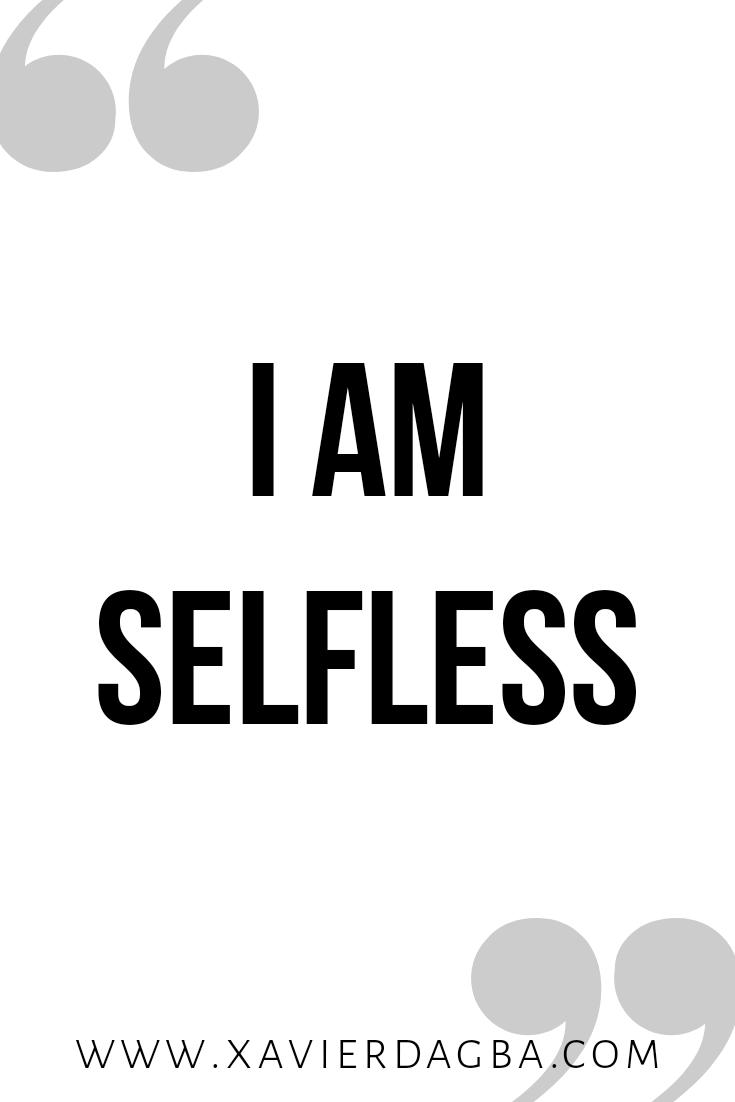I am selfless affirmation | motivational & inspirational quote