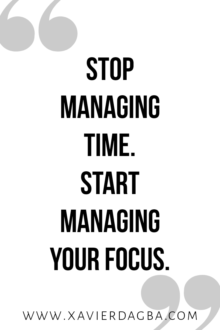 Manage your focus, motivation, inspiration, quote