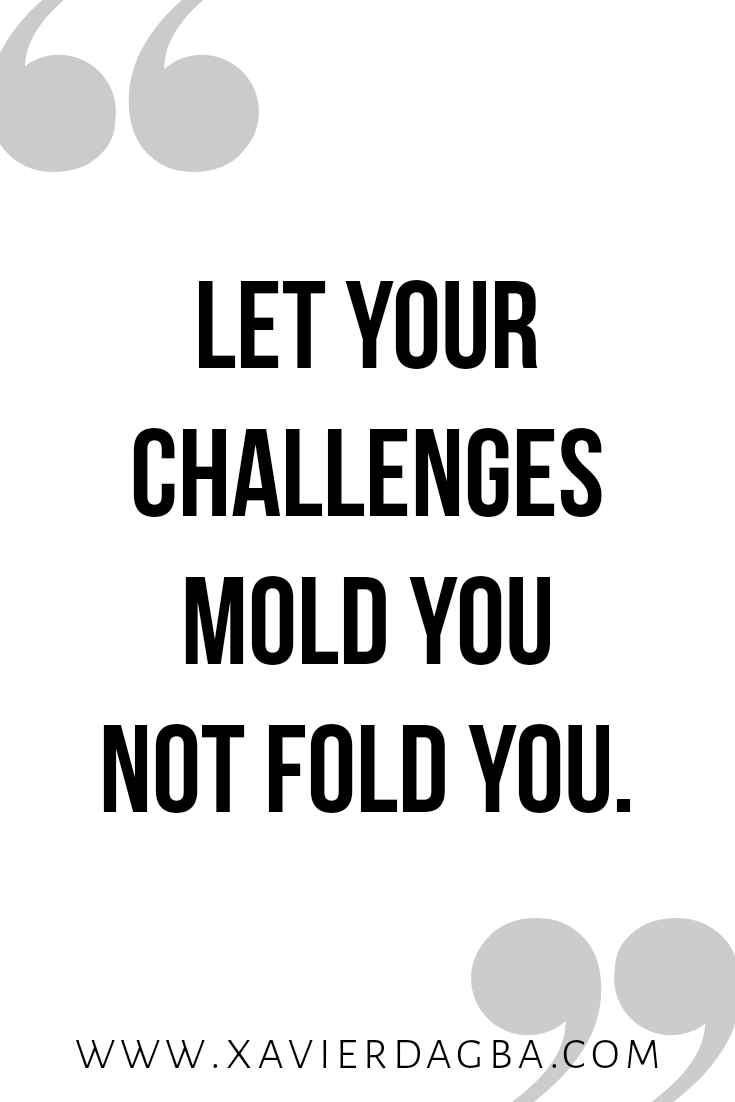 Be groomed by your challenges, motivation, inspiration, quote