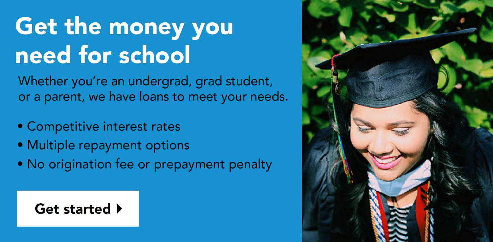 Get the money you need for school. Get started.