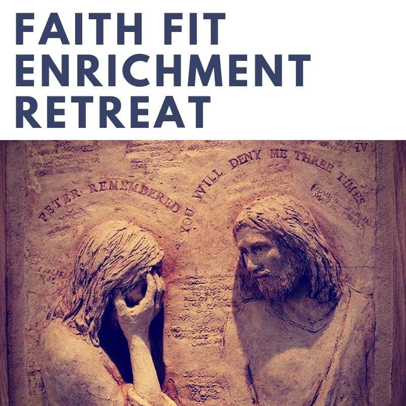 Faith Fit Enrichment Retreat.jpg