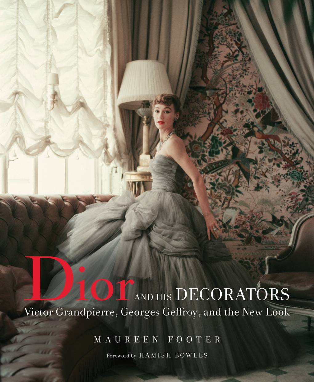 Dior And His Decorators by Maureen Footer