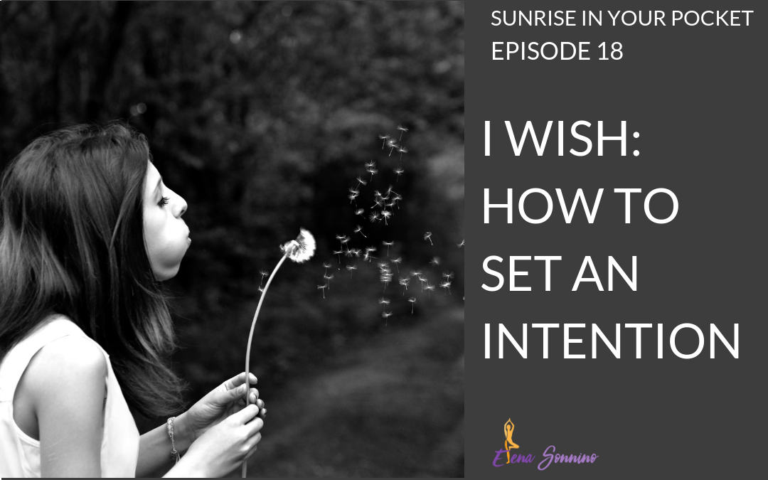 How to Set an Intention | Episode 18 Sunrise in Your Pocket .