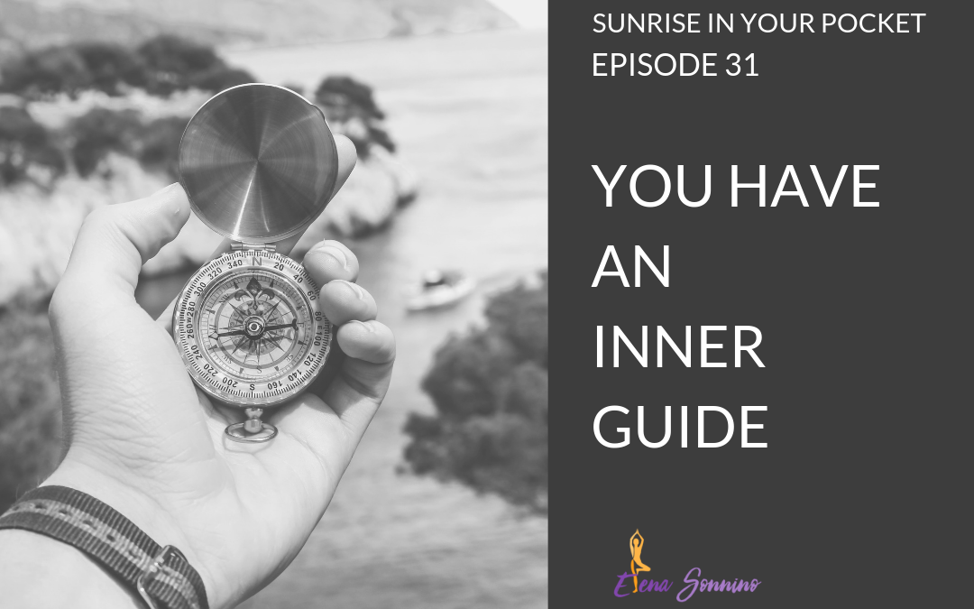 Ep 31 sunrise in your pocket podcast you have an inner guide.png