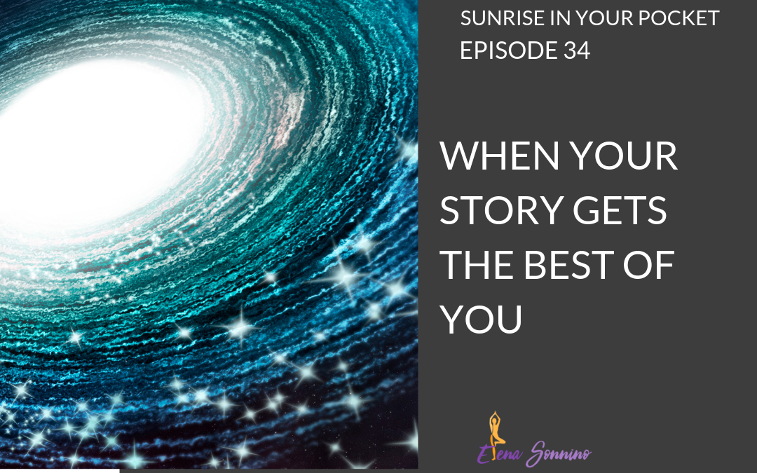 Ep 34 sunrise in your pocket podcast when your story gets the best of you.png