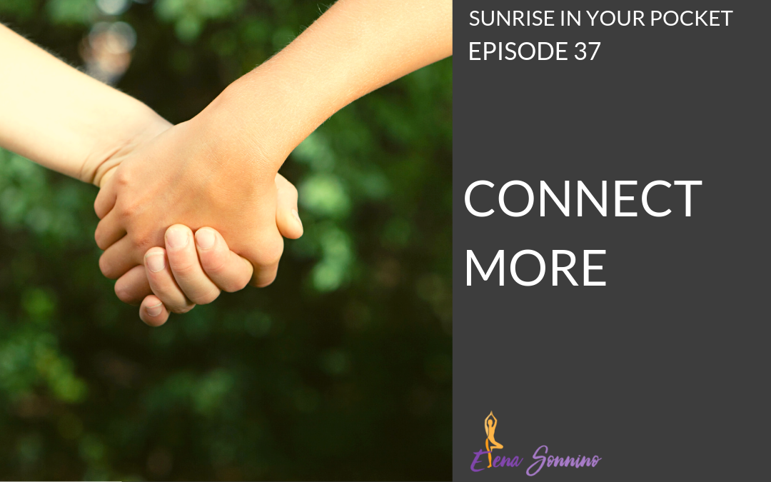 Ep 37 sunrise in your pocket podcast connect more
