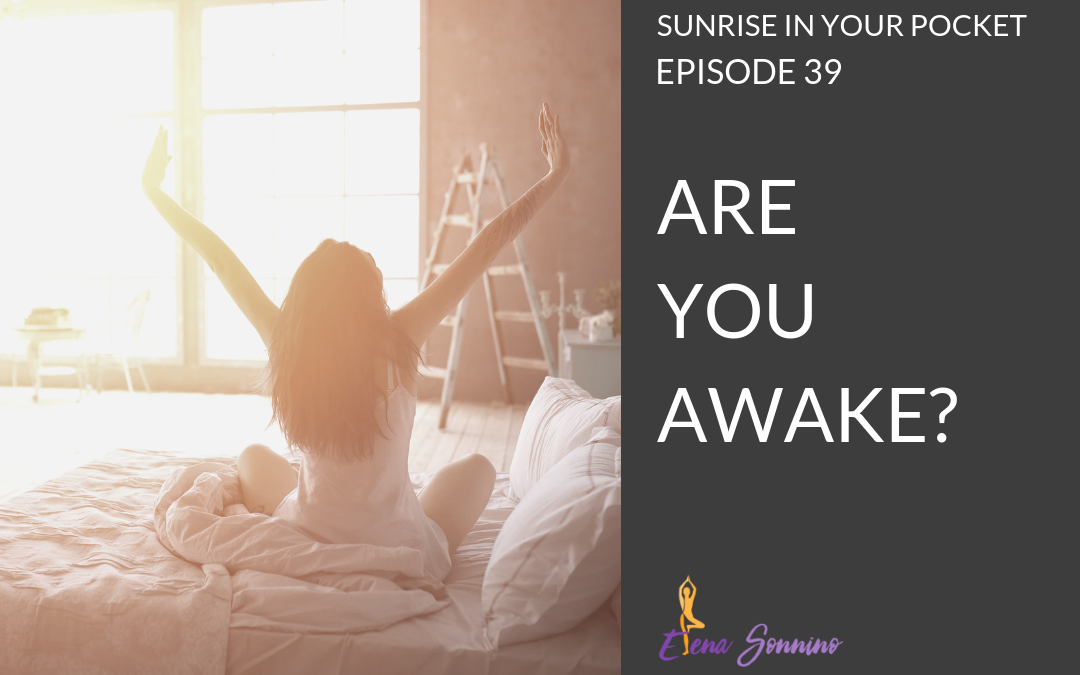 Ep 39 sunrise in your pocket podcast are you awake