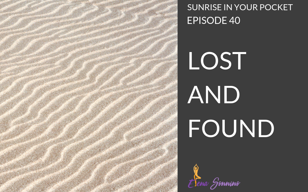 Ep 40 sunrise in your pocket podcast lost and found