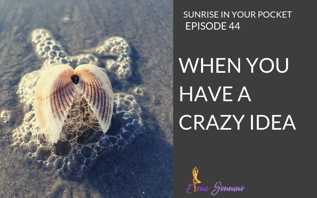 Ep 44 sunrise in your pocket podcast when you have a crazy idea